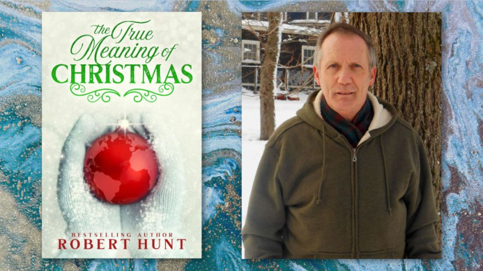 THE TRUE MEANING OF CHRISTMAS by Robert Hunt