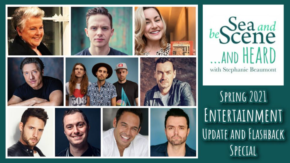 SEA AND BE SCENE And HEARD Spring 2021 Entertainment Update