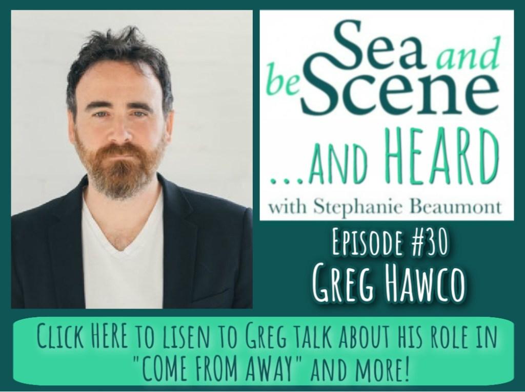 Greg Hawco on SEA AND BE SCENE And HEARD