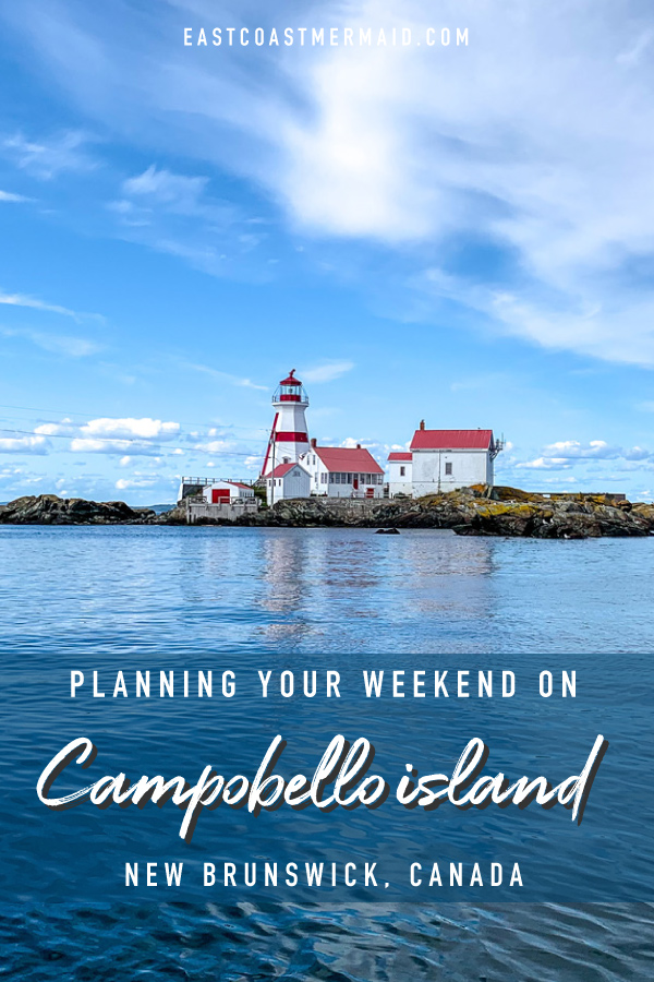 Planning your island hopping adventure at Campobello Island, New Brunswick? We have compiled our favourite places to stay, lighthouses to visit, whale watching trips to book and places to eat to make your planning a breeze! #travelNB #TravelCanada #Canadianroadtrip #islandhopping #eastcoasttravel