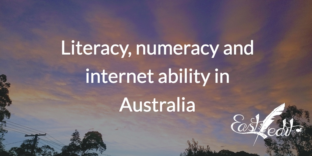 Literacy, numeracy and internet ability in Australia