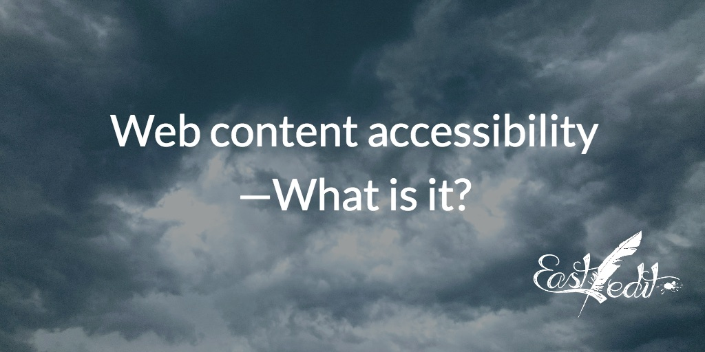 Web content accessibility—What is it?