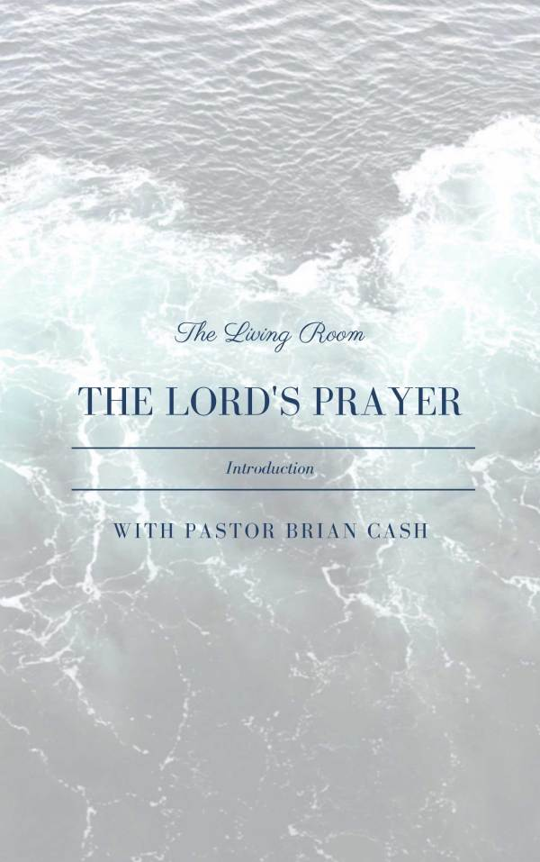 The Lord's Prayer - The Introduction