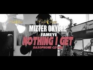 Fameye x Mizter Okyere – Nothing I Get Rmx (Sax Jazz)