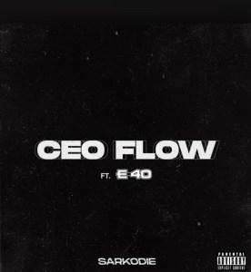 Sarkodie – CEO Flow Ft. E-40 mp3 audio song lyrics