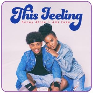Benny Afroe & Ami Faku – This Feeling