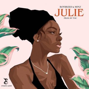 Boybreed – Julie ft. Minz