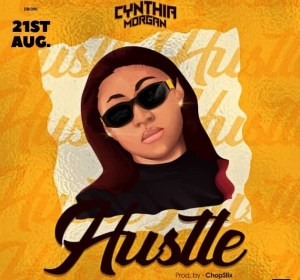 Cynthia Morgan – Hustle mp3 download