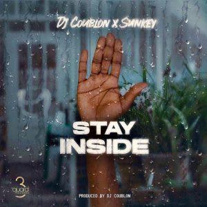 DJ Coublon – Stay Inside mp3 download Ft. Sunkey