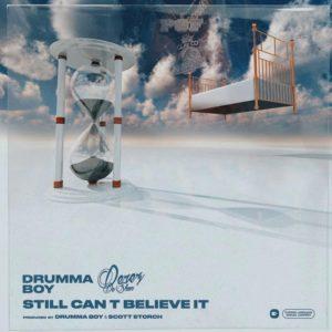 Drumma Boy – Still Can't Believe It Ft. Derez De'Shon