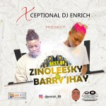 Dj Enrich – Best Of Zinoleesky & Barry Jhay Mixtape