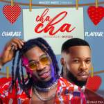 Charass – Chacha feat. Flavour
