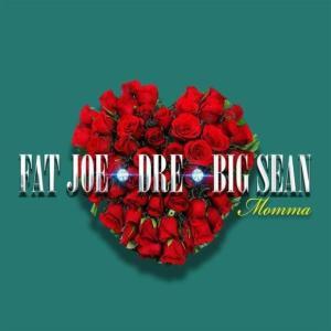 Fat Joe – Momma Ft. Big Sean & Dre