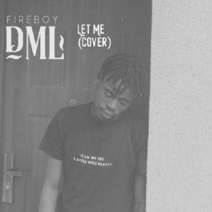 Fireboy DML – Let Me