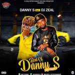 Dj Zeal – Best of Danny S Mixtape