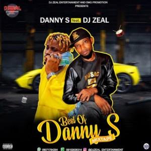 Dj Zeal - Best of Danny S Mixtape