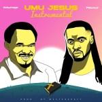 Odumeje ft. Flavour – Umu Jesus (Instrumental)