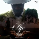 FULL ALBUM: Jaywon – Aje The Mixtape (Mp3/Zip File)