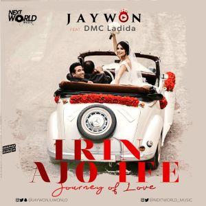 Jaywon – Irin Ajo Ife Ft. DMC Ladida