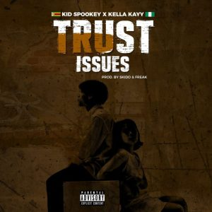 Kid Spookey & Kella – Trust Issues