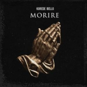 Korede Bello – Morire mp3 audio song lyrics