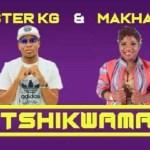 Master KG – Tshikwama Ft. Makhadzi