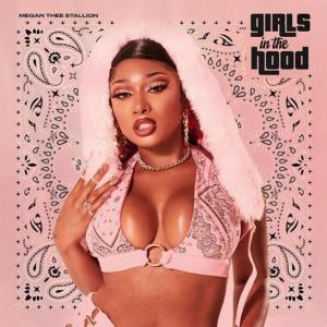 Megan Thee Stallion – Girls In The Hood