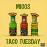 Migos – Taco Tuesday