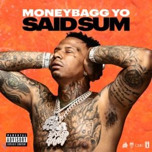 Moneybagg Yo – Said Sum mp3 song