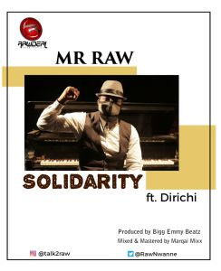 Mr Raw Ft. Dirichi – Solidarity mp3 download