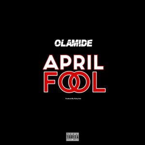 Olamide – April Fool mp3 download
