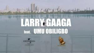 VIDEO: Larry Gaaga ft. Umu Obiligbo – Owo Ni Koko