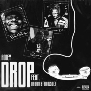 Roney – Drop Ft. DaBaby & Famous Dex