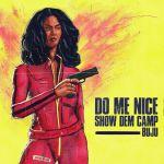 Show Dem Camp – Do Me Nice Ft. Buju
