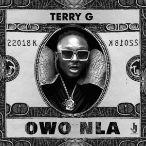 Terry G – Owo Nla mp3 download