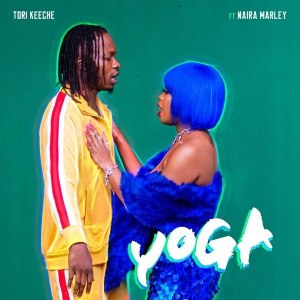Tori Keeche Ft. Naira Marley – Yoga mp3 download