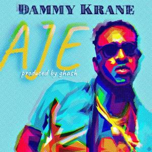 Dammy Krane – Aje mp3 download