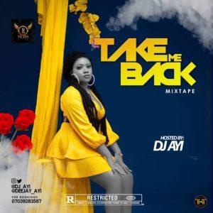"DJ Ayi – ""Take Me Back"" Mix"