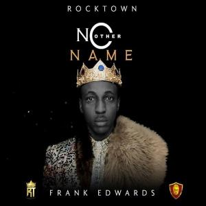 Frank Edwards – No Other Name mp3 download