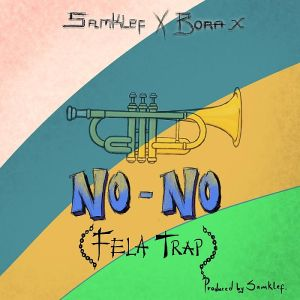 Samklef Ft. Bora X – No No (Fela Trap)