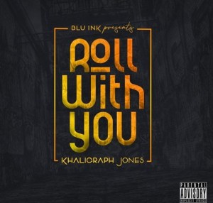 Khalighraph Jones – Roll With You mp3 download