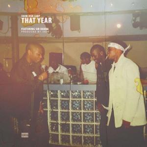 Show Dem Camp – That Year ft. Sir Dauda mp3 download