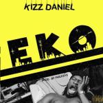 "VIDEO:Kizz Daniel – ""Eko"""