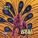 Efya – Ankwadobi Ft. Medikal