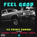 Ice Prince – Feel Good (Remix) Ft. Kwesta, M.I, Sarkodie, Khaligraph Jones