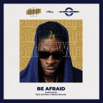 Shatta Wale – Be Afraid