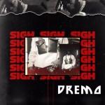 Dremo – Sigh (Prod. Dremo)