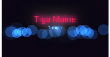 Tiga Maine – Tonight