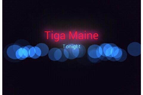 Tiga Maine – Tonight