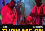 Mut4y – Turn Me On Ft. Maleek Berry